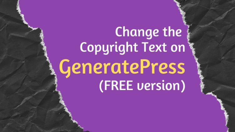 Changing the Copyright Message in GeneratePress (FREE version)